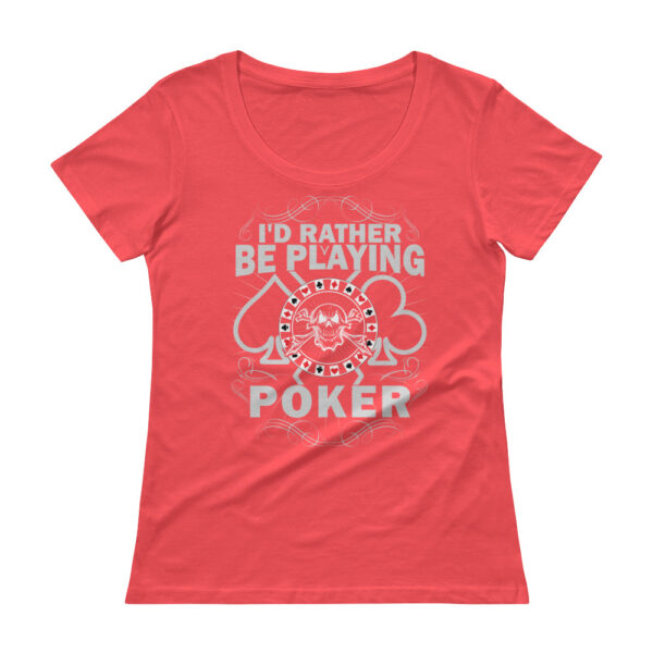 I'd Rather Be Playing Poker – Scoopneck T-shirt