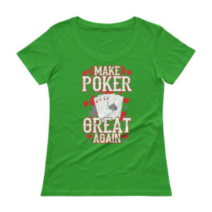 Make Poker Great Again – Scoopneck T-shirt