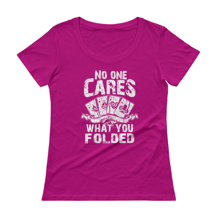 No One Cares What You Folded – Scoopneck T-shirt