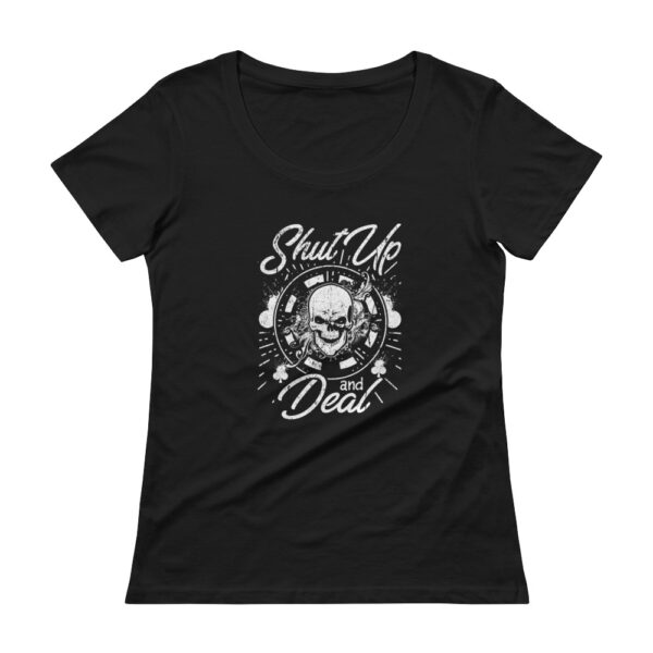 Shut Up And Deal – Scoopneck T-shirt