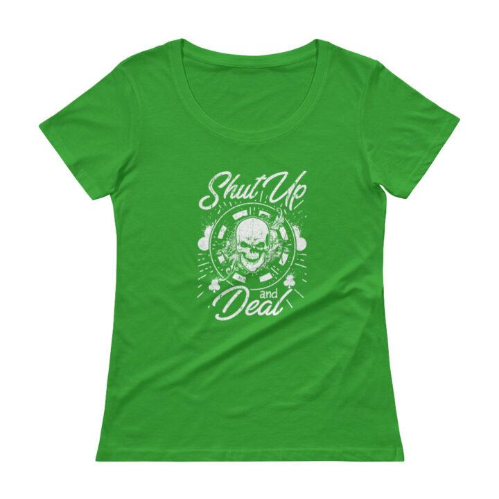 Shut Up And Deal – Scoopneck T-shirt