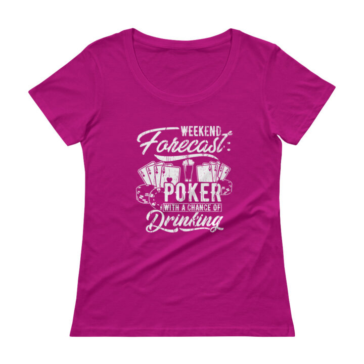 Weekend Forecast: Poker With A Chance Of Drinking – Scoopneck T-shirt