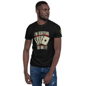 I'm Bluffing Or Am I? – Jpa Men's T-shirt