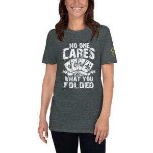 No One Cares What You Folded – Jpa Women's T-shirt