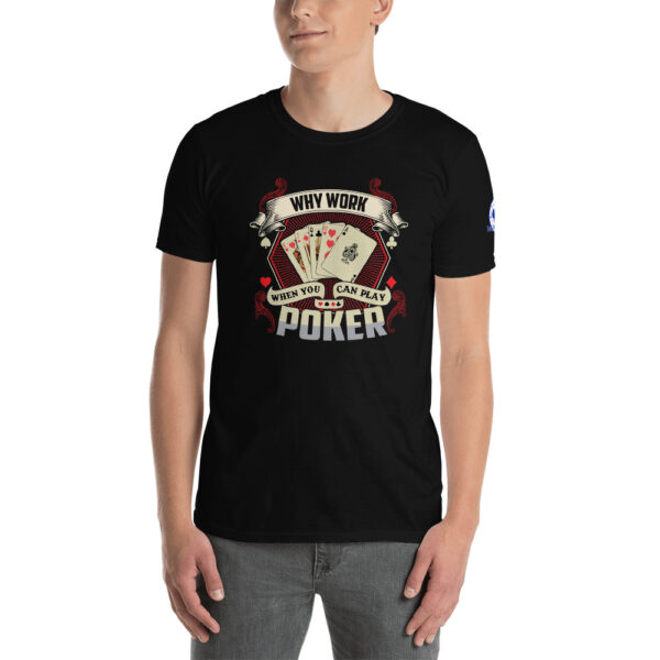 Buffalo Pub Poker – Why Work When You Can Play Poker –  Men's T-shirt