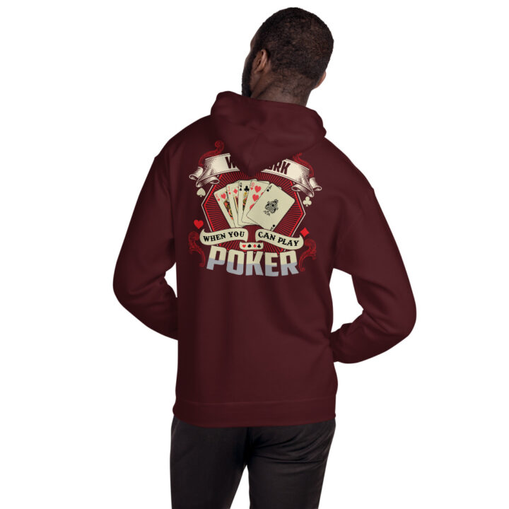 Buffalo Pub Poker – Why Work When You Can Play Poker –  Unisex Hoodie