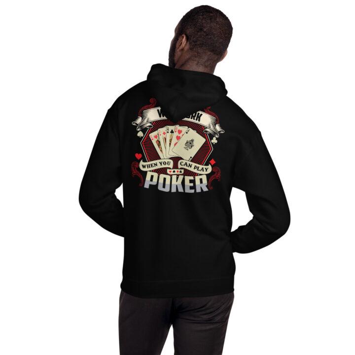 Kontenders – Why Work When You Can Play Poker –  Unisex Hoodie