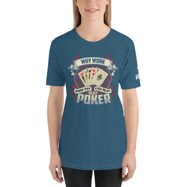 Kontenders – Why Work When You Can Play Poker –  Women's T-shirt