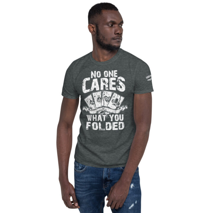 Private: Pikes Peak Poker – No One Cares What You Folded –  Mens T-shirt