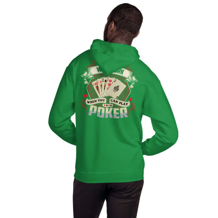 Private: Pikes Peak Poker – Why Work When You Can Play Poker – Unisex Hoodie